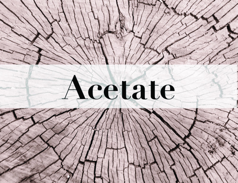 Acetate – Kleine Materialkunde